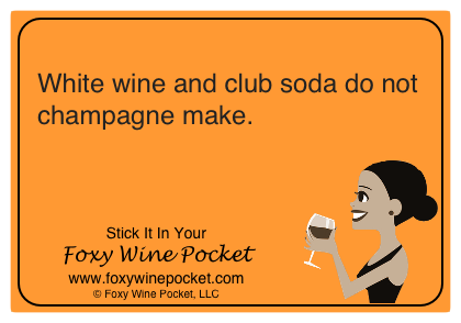 White wine and club soda do not champagne make.