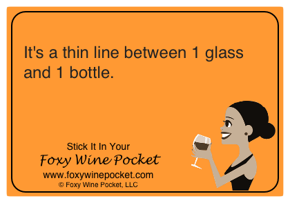 It's a thin line between 1 glass and 1 bottle.