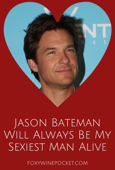 Jason Bateman Will Always Be My Sexiest Man Alive @foxywinepocket #humor