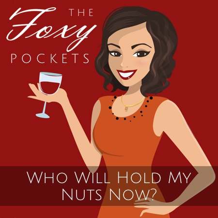 "The Foxy Pockets latest single, ""Who Will Hold My Nuts Now?"" #PowerBallad #HorribleParody #WhatDidIJustListenTo"