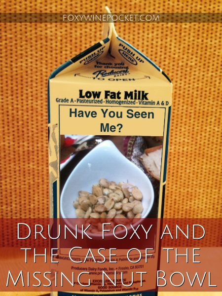 Drunk Foxy and the Case of the Missing Nut Bowl #ilongformynutbowl