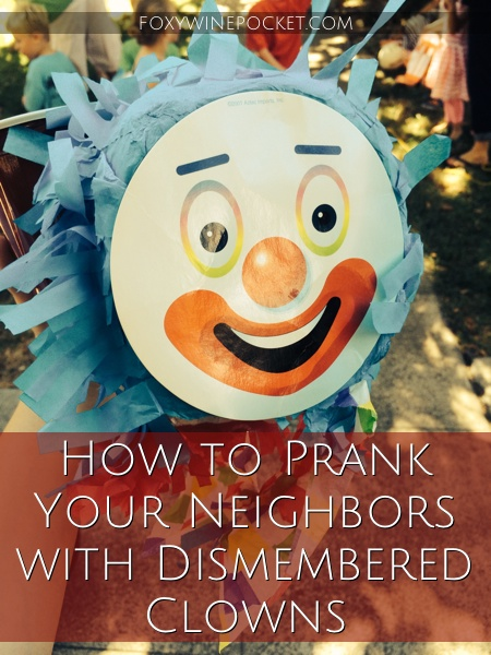 How to Prank Your Neighbors with Dismembered Clowns @foxywinepocket #clownsarentfunny #poltergeist #imsomean