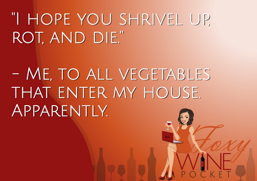 Is There a Vegetable Graveyard in Your House Too? @foxywinepocket #humor #ikillveggies