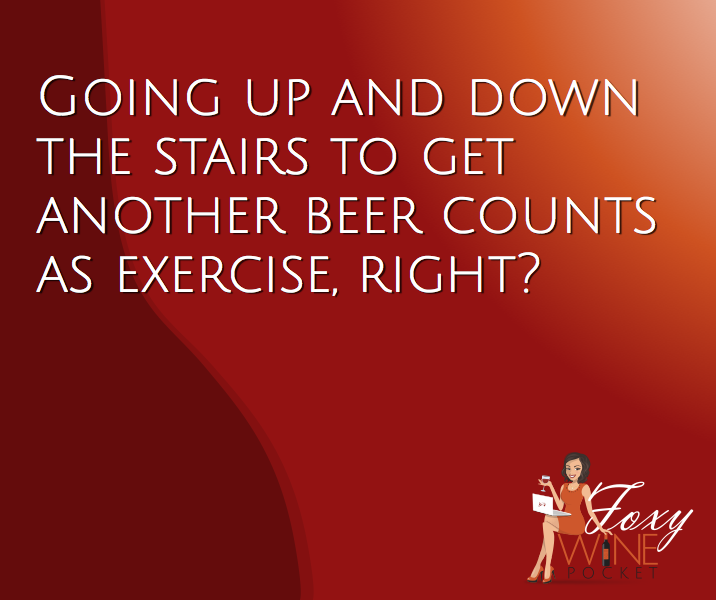 Going up and down the stairs to get another beer counts as exercise, right? @foxywinepocket #askingforme #mmmbeer
