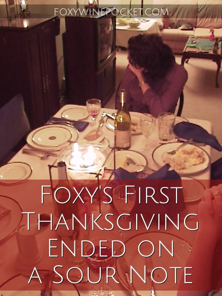 Foxy's First Thanksgiving Ended on a Sour Note @foxywinepocket
