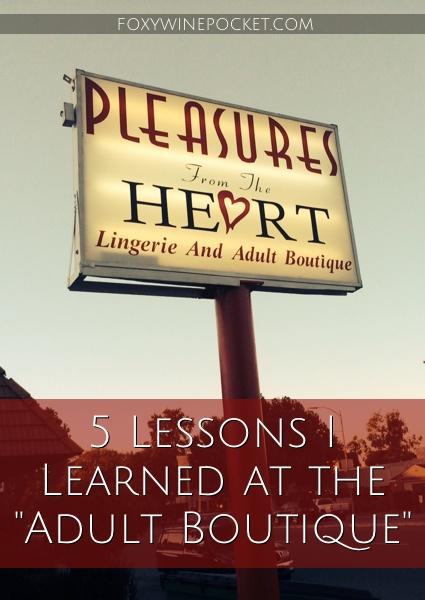 """5 Lessons I Learned at the """"Adult Boutique"""" @foxywinepocket #allthenopesinnopeland #twocatholicschoolgirlswalkintoasexshop"""