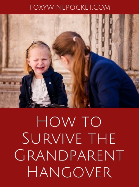 You know that irritating phenomenon known as the Grandparent Hangover? Here are tips for surviving it. | @foxywinepocket | humor | grandparents