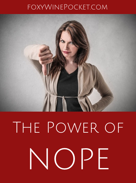 """Discover the power of NOPE. Join The NOPE Movement and just say """"NOPE"""" to any and all bullshit. @foxywinepocket.com 
